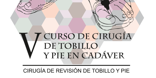 V CURSO DE CIRUGÍA EN CADÁVER DE TOBILLO Y PIE